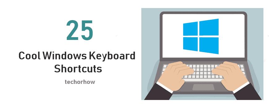 25 Windows Keyboard Shortcuts Keys & Tricks