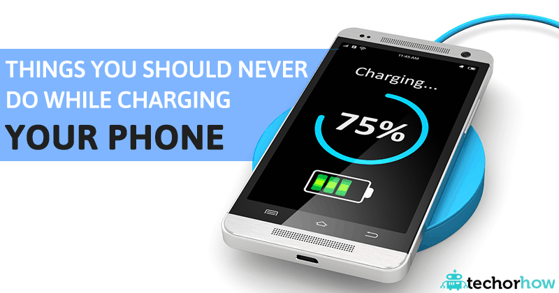 10 things you should never do while charging your smartphone