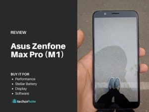 Asus-Zenfone-Max-Pro-M1-Review-techorhow