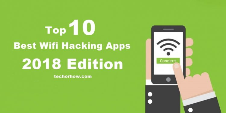 Top 10 Best WiFi Hacking Apps For Android Smartphone | 2018 Edition