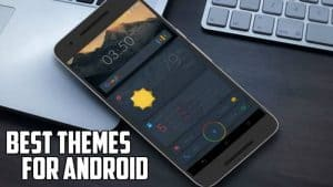 21+ Best Themes for Android Free (2019) Updated | Techorhow