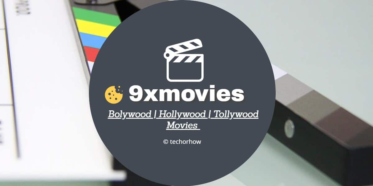 9xmovies 2020 – Download Bollywood & Hollywood Movies in Hindi