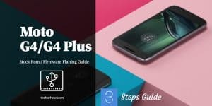 Moto G4 Plus Stock ROM, Unbrick Android Easily (2019 )Updated)