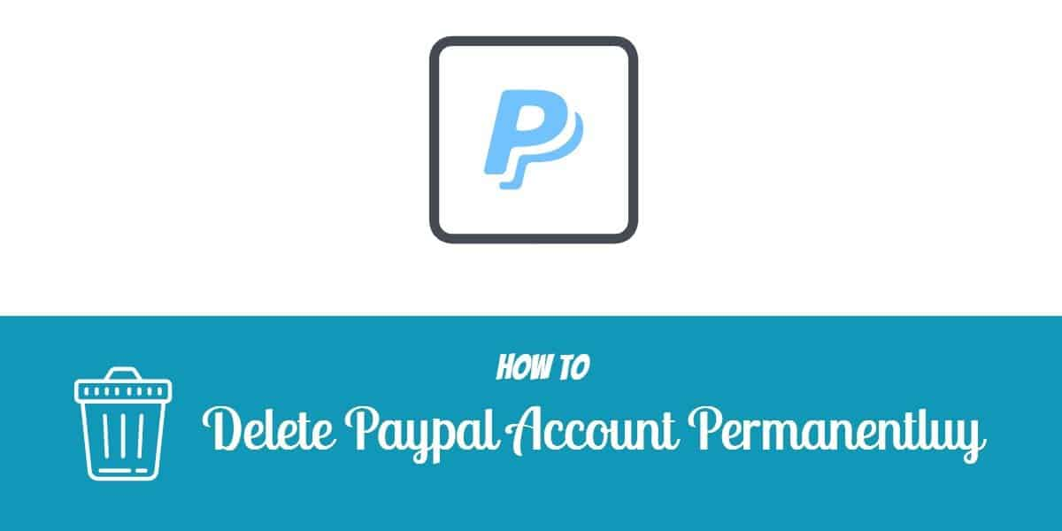 How to Delete Paypal Account Under 5 Minutes in 2020