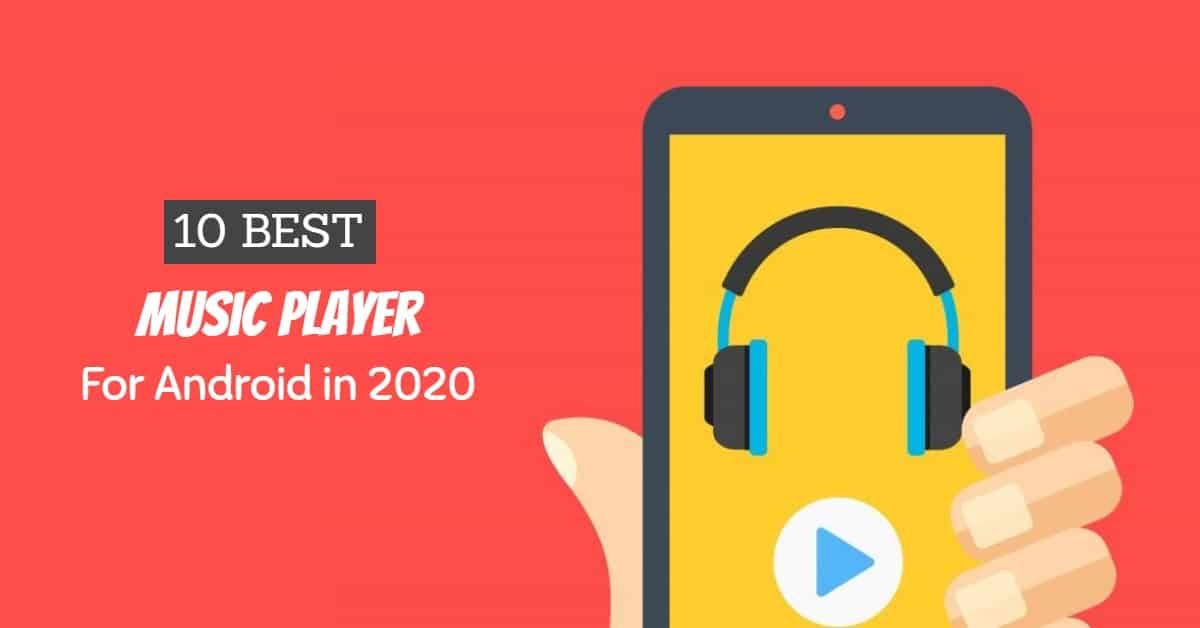 10 Best Music Player for Android to Rock On Life (Free)