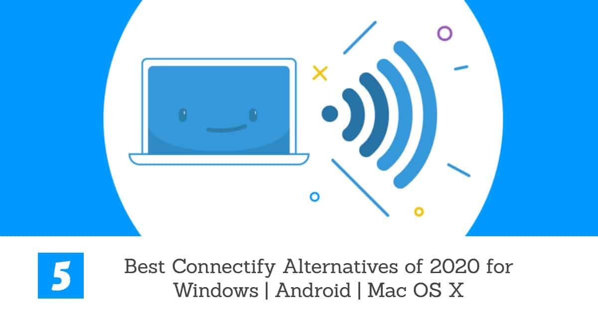 5 Best Connectify Alternatives for Windows PC in 2020