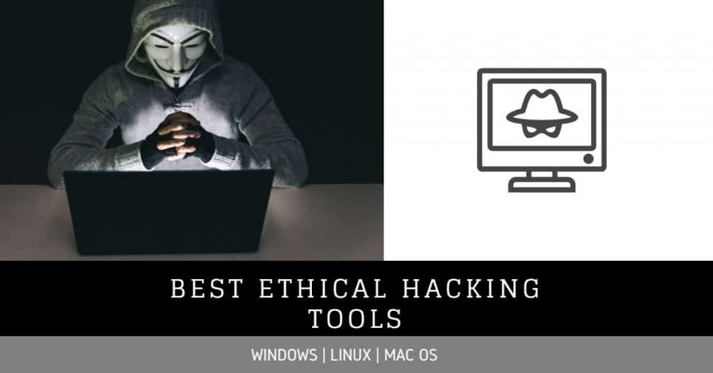 Best Ethical hacking Tools for Windows & Linux 2020