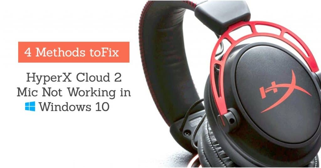 How to Fix Hyperx Cloud 2 Mic Not Working in Windows 10
