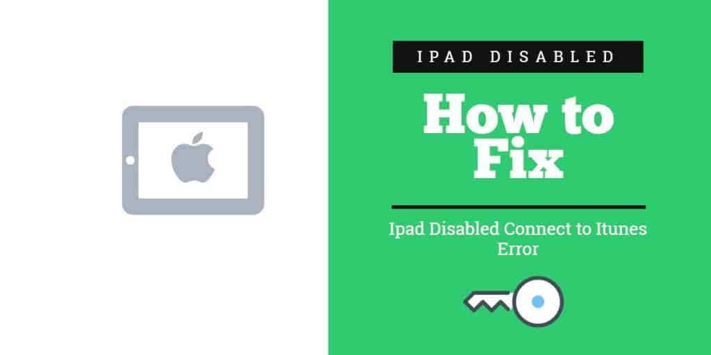 How to Fix: iPad disabled connect to iTunes