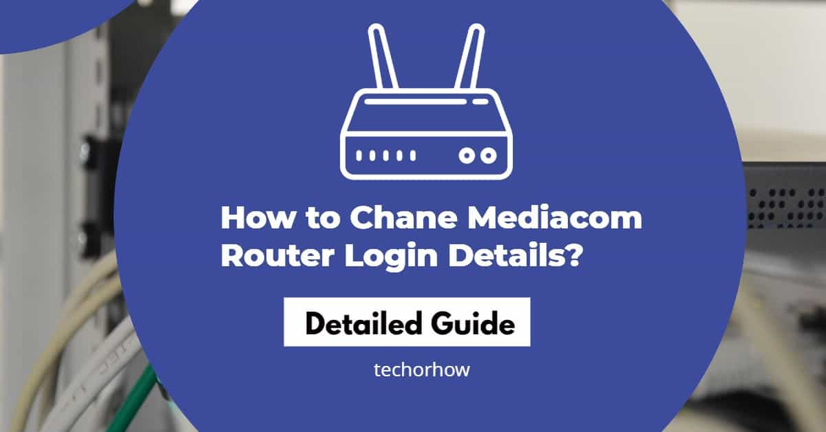 How to Access Mediacom Router Login Page