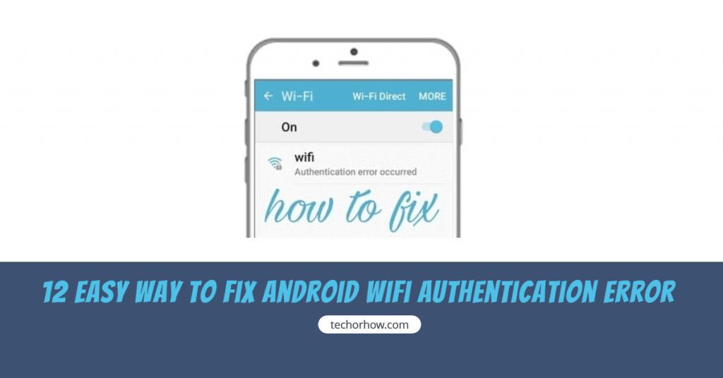 How to Fix Wifi Authentication Errorn on Android Smartphone