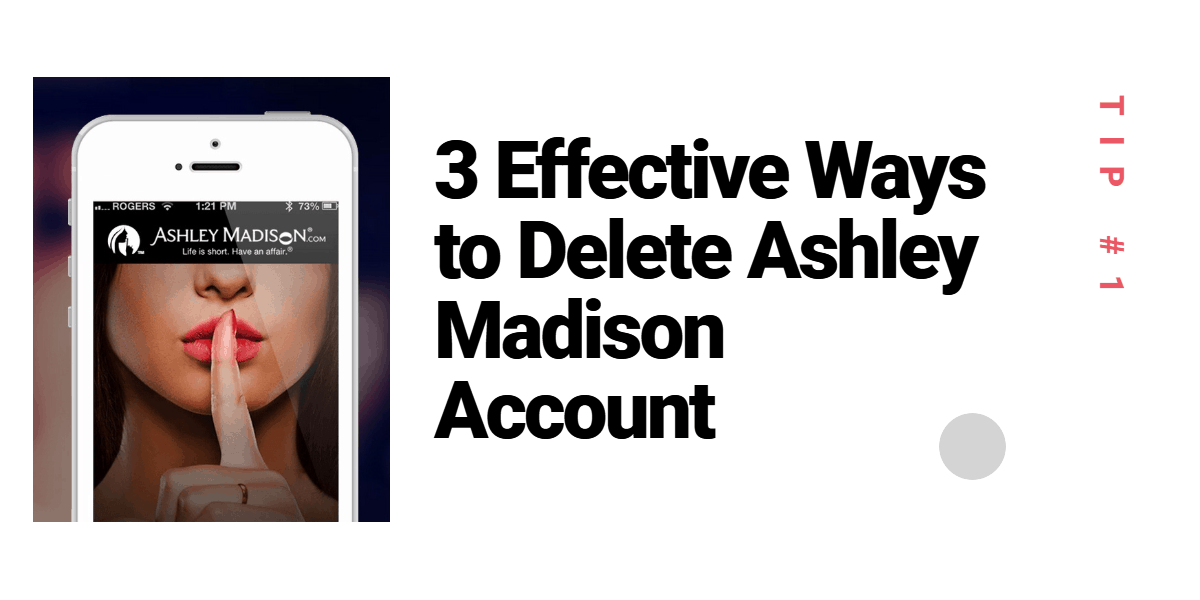 3 Effective Method to Delete Ashley Madison Account