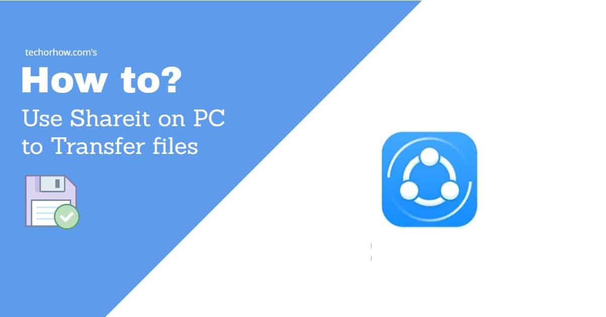 How to Use Shareit on PC to transfer files from Phone?