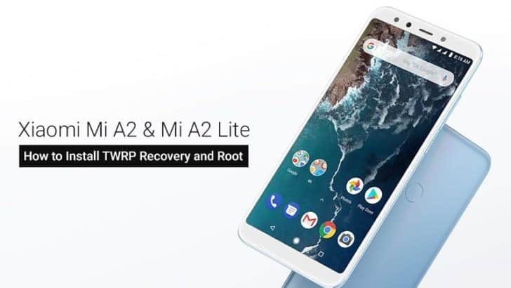 How to Install TWRP and Root Xiaomi Mi A2/A2 Lite [2021]