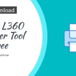 Download Epson L360 Resetter Tool Free in 2021