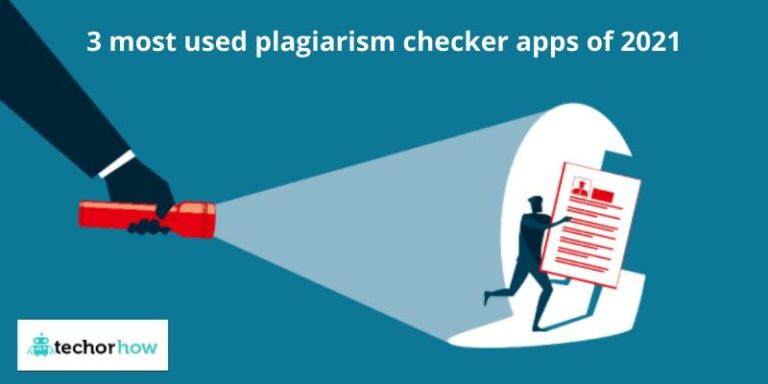 3 Most Used Plagiarism Checker Apps of 2021